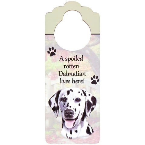 A Spoiled Dalmatian Lives Here Hanging Doorknob Sign