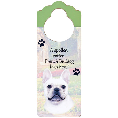 A Spoiled French Bulldog Lives Here Hanging Doorknob Sign