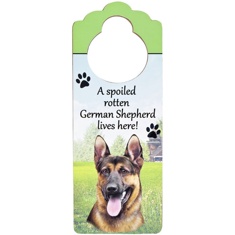 A Spoiled German Shepherd Lives Here Hanging Doorknob Sign