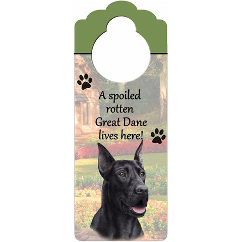 A Spoiled Great Dane Lives Here Hanging Doorknob Sign