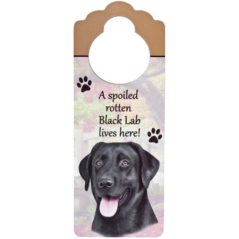 A Spoiled Black Labrador Lives Here Hanging Doorknob Sign