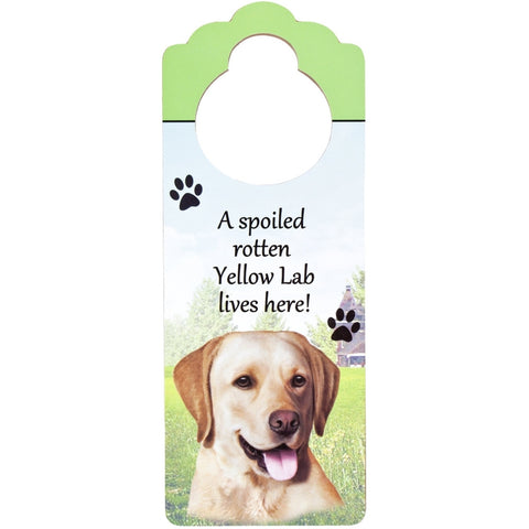 A Spoiled Yellow Labrador Lives Here Hanging Doorknob Sign