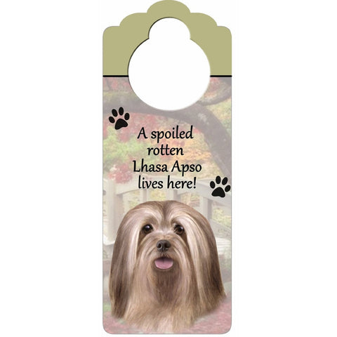 A Spoiled Lhasa Apso Lives Here Hanging Doorknob Sign