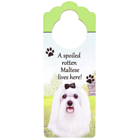 A Spoiled Maltese Lives Here Hanging Doorknob Sign