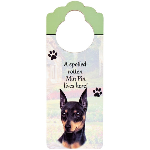 A Spoiled Mini Pinscher Lives Here Hanging Doorknob Sign