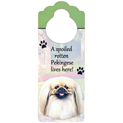 A Spoiled Pekingese Lives Here Hanging Doorknob Sign