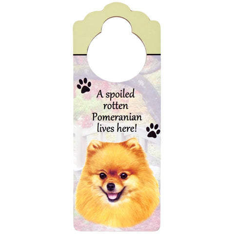 A Spoiled Pomeranian Lives Here Hanging Doorknob Sign