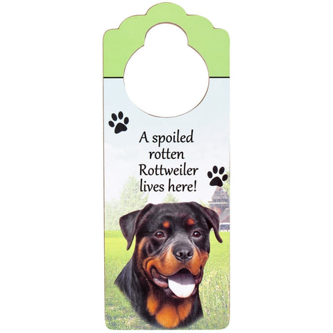 A Spoiled Rottweiler Lives Here Hanging Doorknob Sign