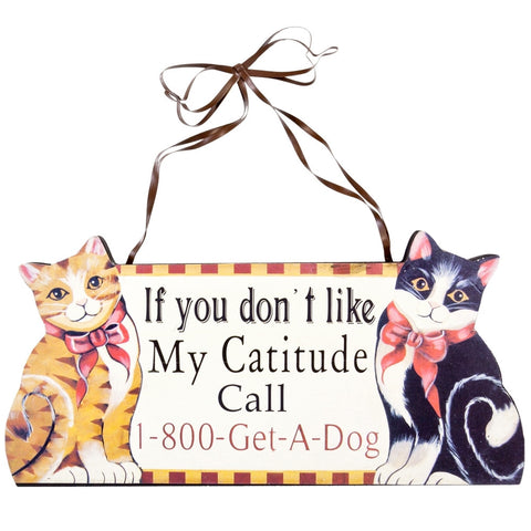 If You Don't Like My Catitude Wall Sign