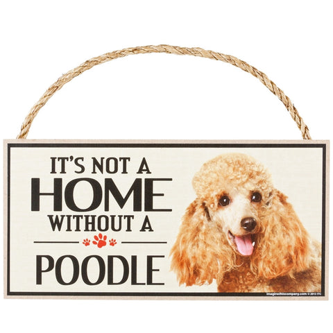 It's Not a Home Without a Poodle Wood Sign