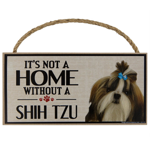 It's Not a Home Without a Shih Tzu Wood Sign