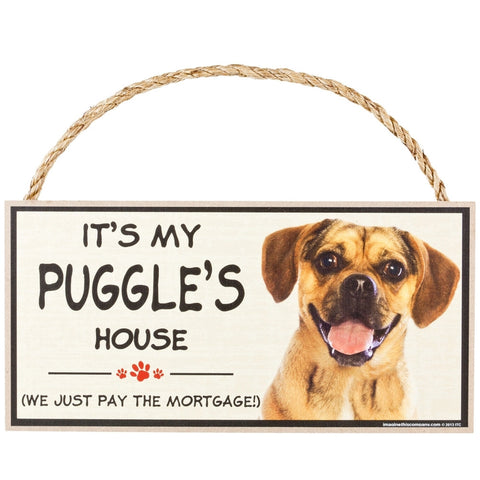 It's My Puggle's House Wood Sign