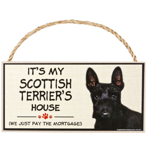 It's My Scottish Terrier's House Wood Sign