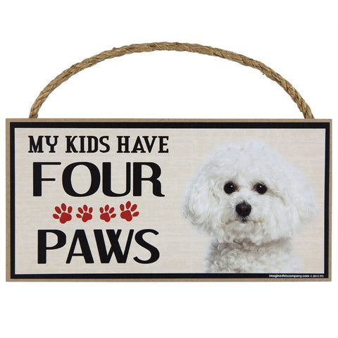 Bichon My Kids Have Four Paws Wood Sign