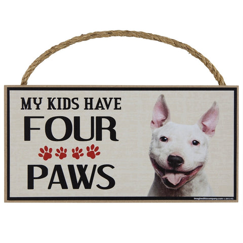 Bull Terrier My Kids Have Four Paws Wood Sign