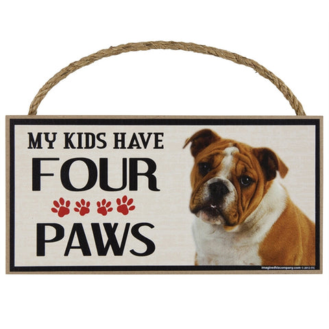 Bulldog My Kids Have Four Paws Wood Sign