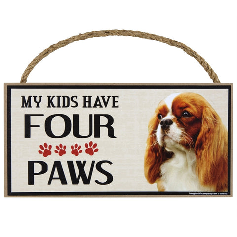 Cavalier King Charles My Kids Have Four Paws Wood Sign