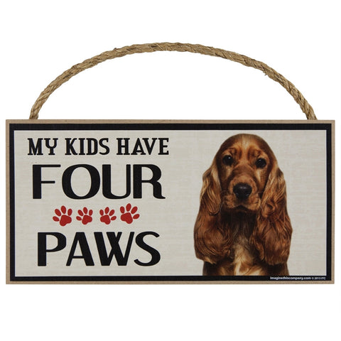 Cocker Spaniel My Kids Have Four Paws Wood Sign