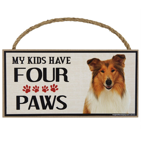 Collie My Kids Have Four Paws Wood Sign