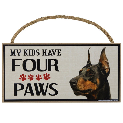 Doberman My Kids Have Four Paw Wood Sign