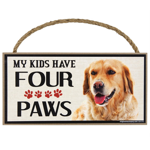 Golden Retreiver My Kids Have Four Paws Wood Sign