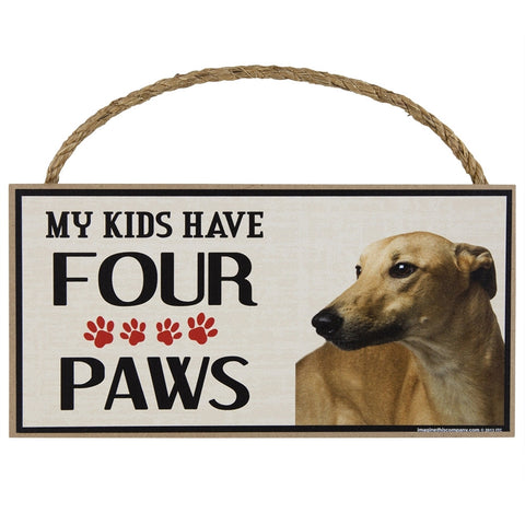 Greyhound My Kids Have Four Paw Wood Sign