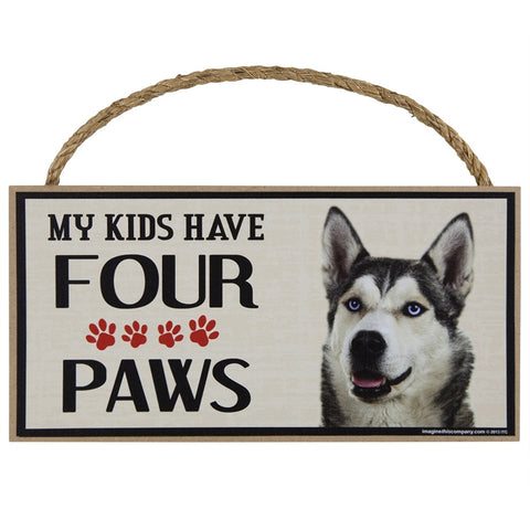 Husky My Kids Have Four Paw Wood Sign