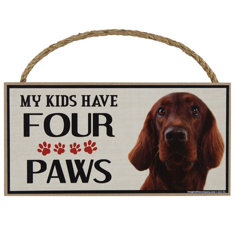 Irish Setter My Kids Have Four Paws Wood Sign