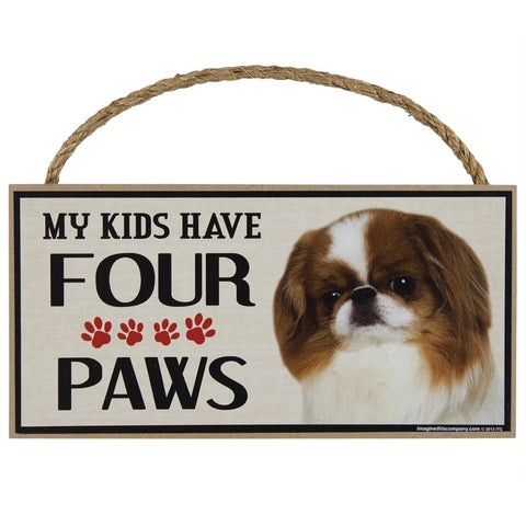 Japanese Chin My Kids Have Four Paws Wood Sign