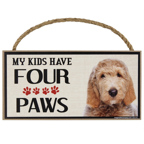 Labradoodle My Kids Have Four Paw Wood Sign