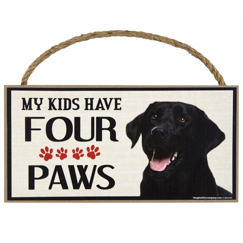 Black Lab My Kids Have Four Paws Wood Sign