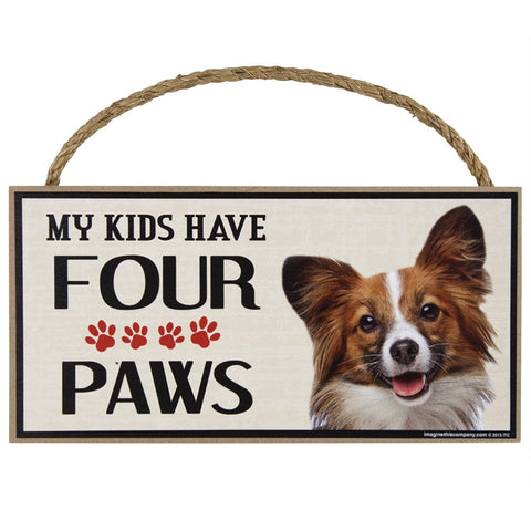 Papillon My Kids Have Four Paws Wood Sign