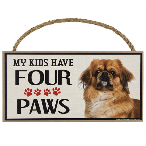 Pekingese My Kids Have Four Paws Wood Sign