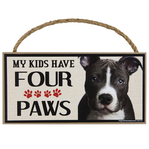 Pit Bull My Kids Have Four Paws Wood Sign