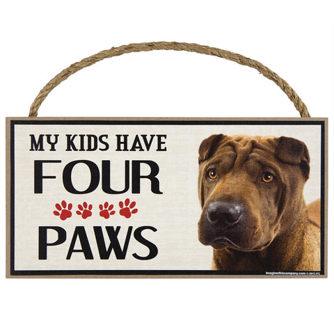 Shar Pei My Kids Have Four Paws Wood Sign