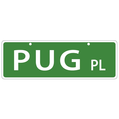 Pug Place Plastic Street Sign