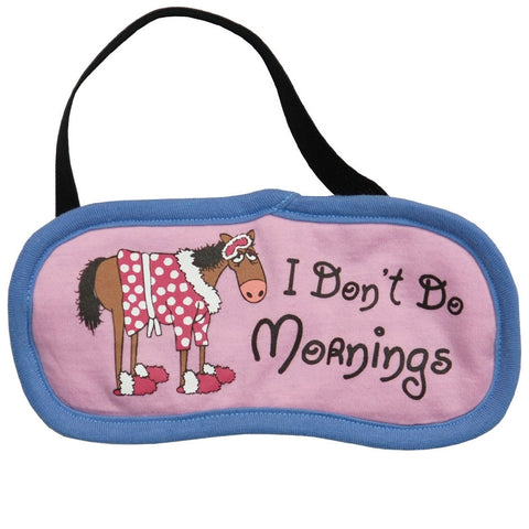 Horse I Don't Do Mornings Sleep Mask