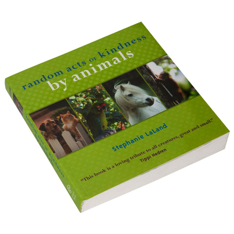 Random Acts Of Kindness By Animals Book