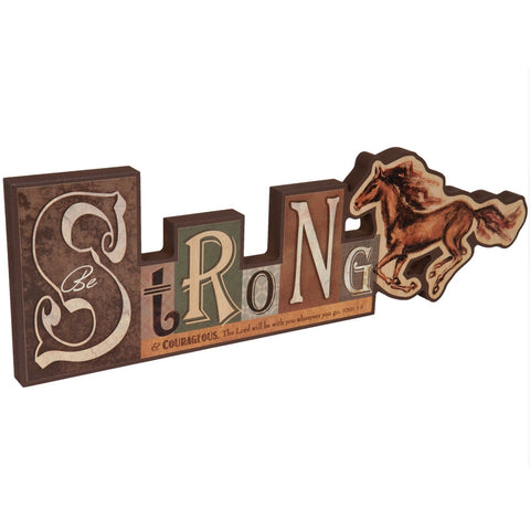 Be Strong Galloping Horse Sign