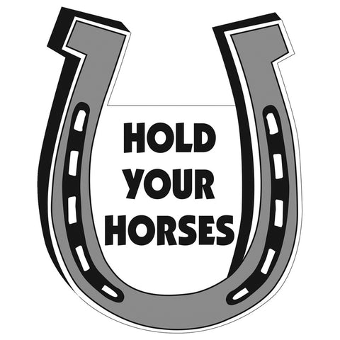 Hold Your Horses Magnet