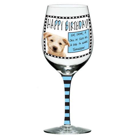 Eat Drink And Call In Sick Mutt Birthday Wine Glass