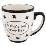 A Dogs Tail Never Lies Coffee Mug