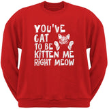 You've Cat To Be Kitten Me Right Meow Black Adult Crew Neck Sweatshirt