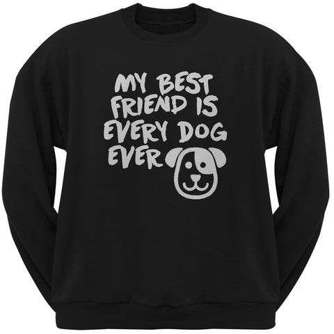 My Best Friend Is Every Dog Ever Black Adult Crew Neck Sweatshirt