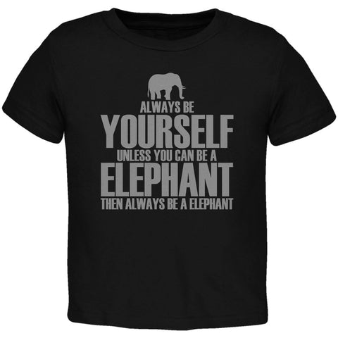 Always Be Yourself Elephant Black Toddler T-Shirt