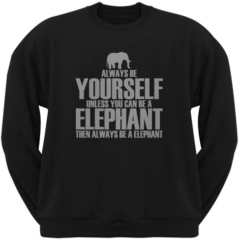 Always Be Yourself Elephant Black Adult Crew Neck Sweatshirt
