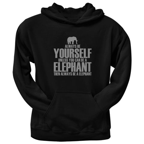 Always Be Yourself Elephant Black Adult Pullover Hoodie