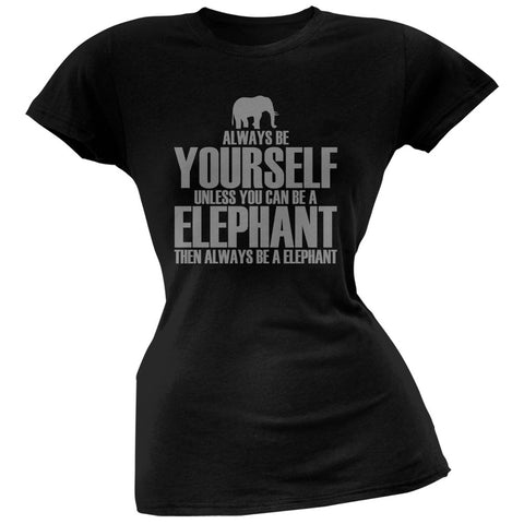 Always Be Yourself Elephant Black Juniors Soft T-Shirt