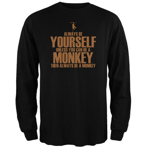 Always Be Yourself Monkey Black Adult Long Sleeve T-Shirt