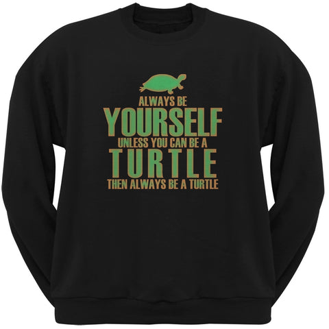 Always Be Yourself Turtle Black Adult Crew Neck Sweatshirt